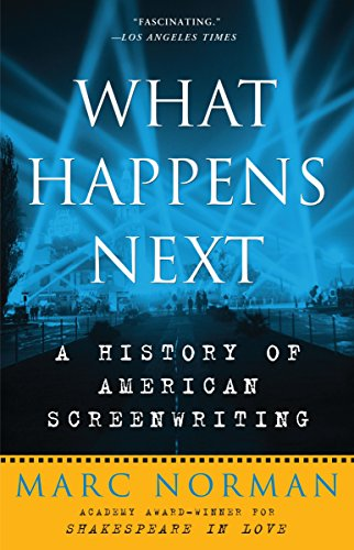 9780307393883: What Happens Next: A History of American Screenwriting