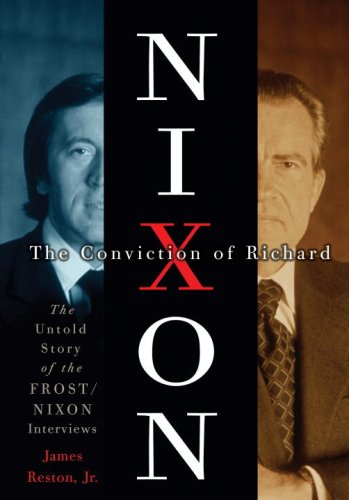 9780307394200: The Conviction of Richard Nixon: The Untold Story of the Frost/Nixon Interviews
