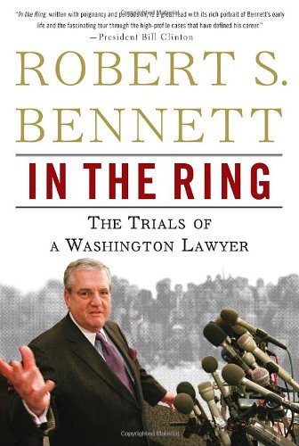 9780307394439: In the Ring: The Trials of a Washington Lawyer