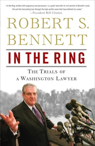 9780307394446: In the Ring: The Trials of a Washington Lawyer