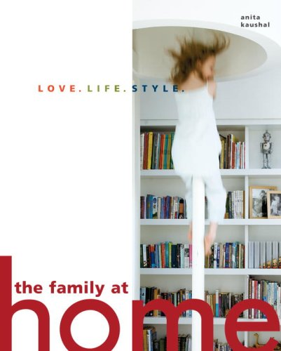 9780307394453: The Family at Home: Love. Life. Style.