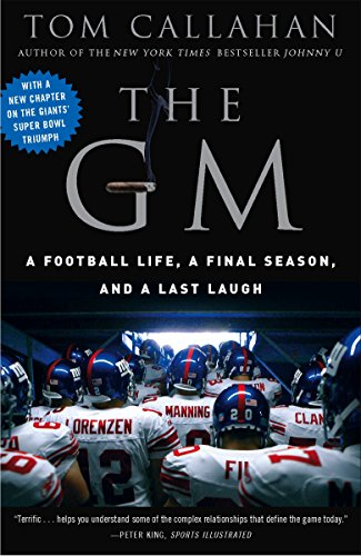 9780307394613: The GM: A Football life, a Final Season, and a Last Laugh