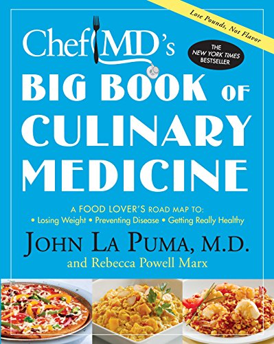 9780307394637: ChefMD's Big Book of Culinary Medicine: A Food Lover's Road Map to: Losing Weight, Preventing Disease, Getting Really Healthy