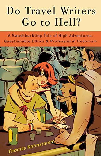 9780307394651: Do Travel Writers Go to Hell?: A Swashbuckling Tale of High Adventures, Questionable Ethics, and Professional Hedonism