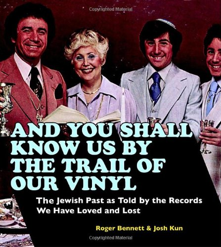 9780307394675: And You Shall Know Us by the Trail of Our Vinyl:The Jewish Past as Told by the Records We Have Loved