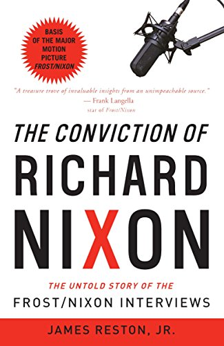 9780307394903: The Conviction of Richard Nixon: The Untold Story of the Frost/Nixon Interviews