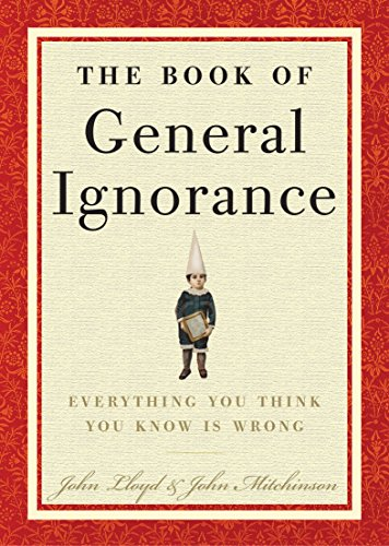 9780307394910: The Book of General Ignorance: Everything You Think You Know Is Wrong