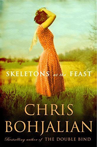 Skeletons at the Feast: Bohjalian, Chris