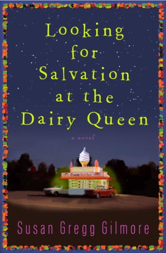 9780307395016: Looking for Salvation at the Dairy Queen: A Novel