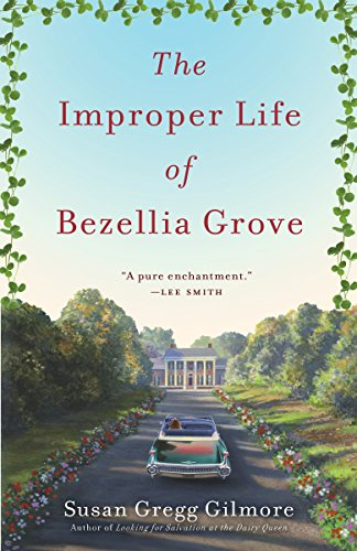 9780307395047: The Improper Life of Bezellia Grove: A Novel