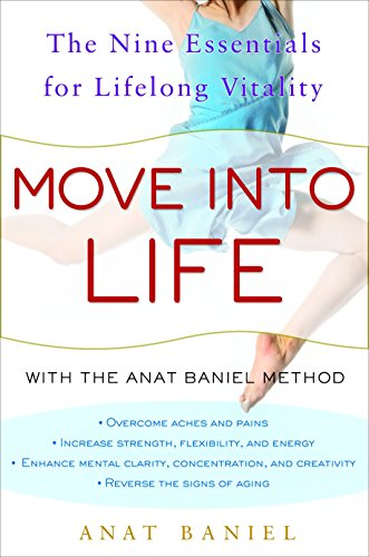 9780307395290: Move into Life: The Nine Essentials for Lifelong Vitality
