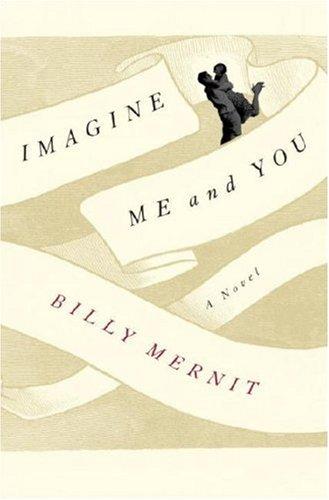 9780307395375: Imagine Me and You: A Novel