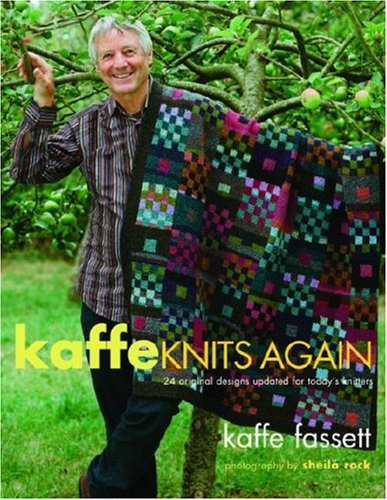 Kaffe Knits Again: 24 Original Designs Updated for Today's Knitters: Kaffe Fassett