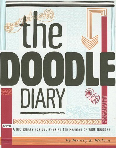 9780307395511: The Doodle Diary: With a Dictionary for Deciphering the Meaning of Your Doodles