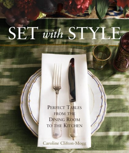 9780307395559: Set with Style: Perfect Tables from the Dining Room to the Kitchen