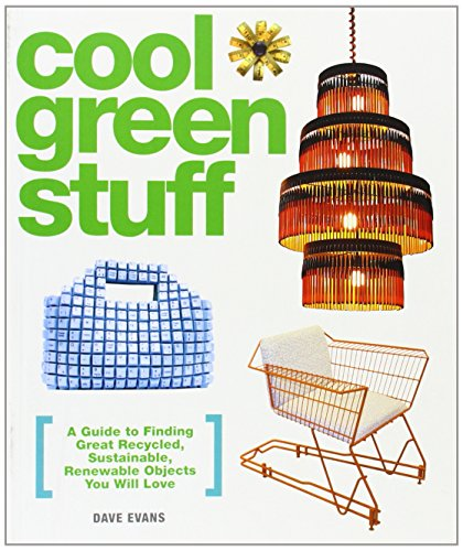 9780307395573: Cool Green Stuff: A Guide To Finding Great Recycled, Sustainable, Renewable Objects You Will Love