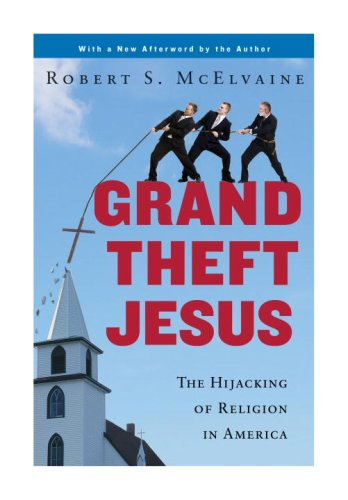 9780307395801: Grand Theft Jesus: The Hijacking of Religion in America