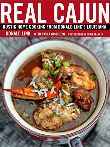 9780307395818: Real Cajun: Rustic Home Cooking from Donald Link's Louisiana