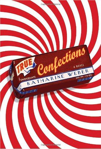 9780307395863: True Confections: A Novel