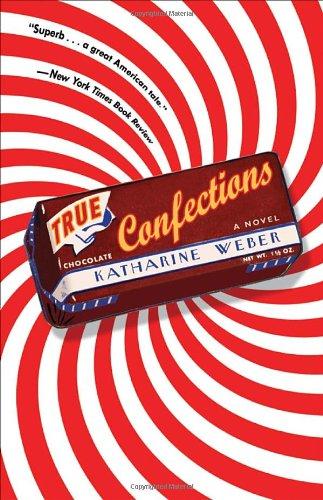 9780307395870: True Confections: A Novel