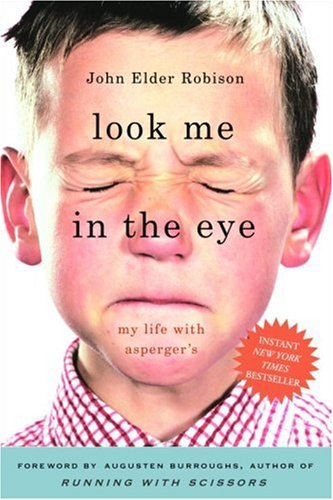 Look Me in the Eye: My Liffe with Asperger's: Robison, John Elder