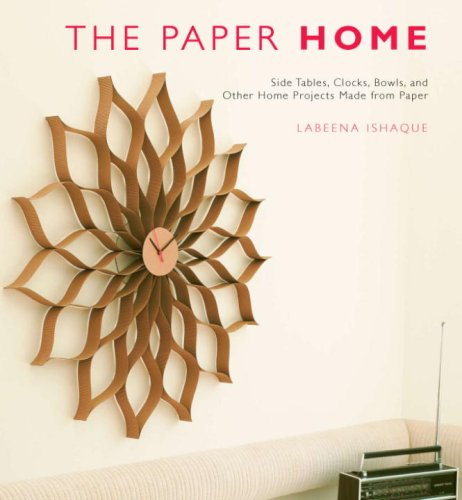9780307396136: The Paper Home: Side Tables, Clocks, Bowls, and Other Home Projects Made from Paper
