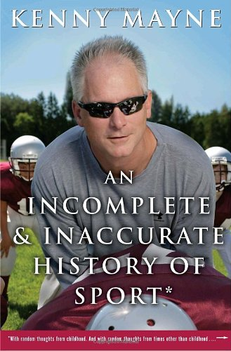 An Incomplete and Inaccurate History of Sport: . . . and Other Random Thoughts from Childhood to ...