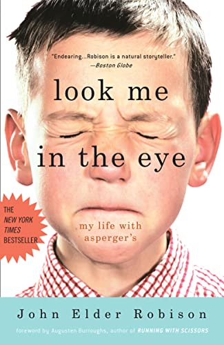LOOK ME IN THE EYE : MY LIFE WITH ASPERG