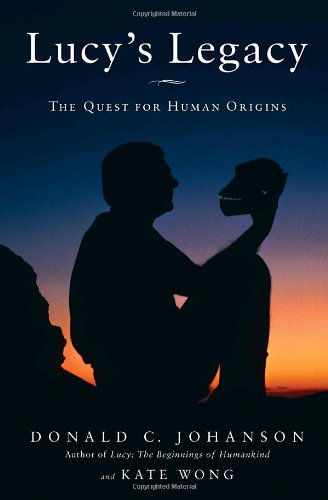 Lucy's Legacy: The Quest for Human Origins: Johanson, Dr. Donald, Wong, Kate