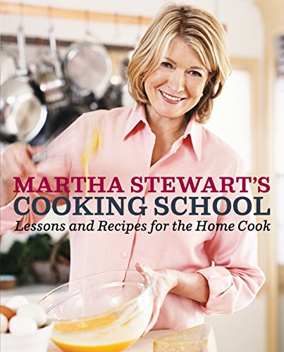 9780307396440: Martha Stewart's Cooking School: Lessons and Recipes for the Home Cook