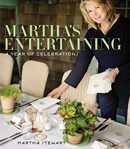 Martha's Entertaining: A Year of Celebrations (0307396460) by Martha Stewart