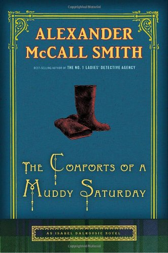 9780307396990: The Comforts of a Muddy Saturday (Isabel Dalhousie)