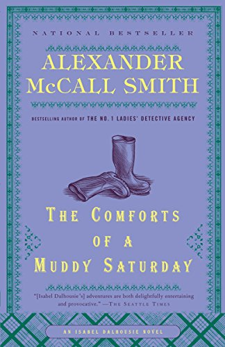 9780307397003: The Comforts of a Muddy Saturday (The Isabel Dalhousie Series)