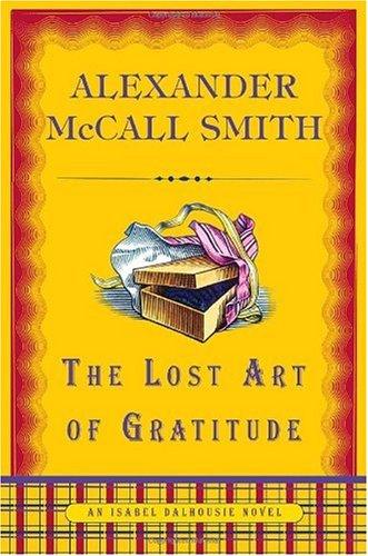9780307397010: The Lost Art of Gratitude (Isabel Dalhousie)