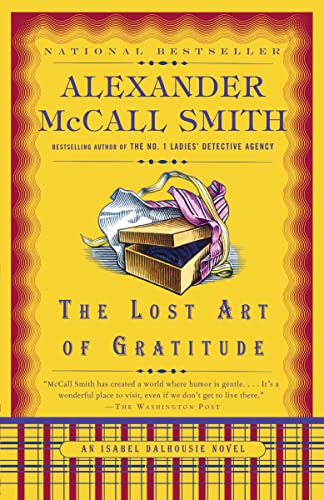 9780307397027: [The Lost Art of Gratitude: An Isabel Dalhousie Novel] [by: Alexander McCall Smith]