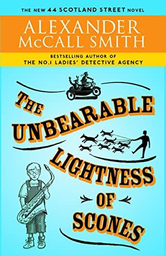 9780307397096: The Unbearable Lightness of Scones: The New 44 Scotland Street Novel (The 44 Scotland Street Series)
