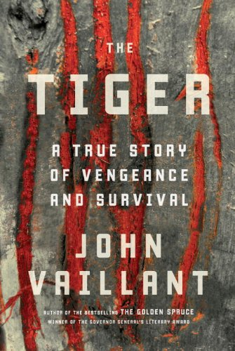 The Tiger: A True Story of Vengeance: Vaillant, John