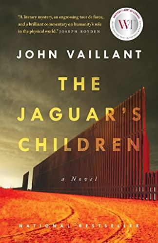 The Jaguar's Children: A novel: Vaillant, John