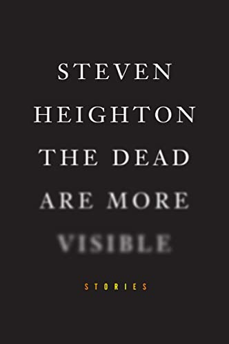 9780307397416: The Dead Are More Visible