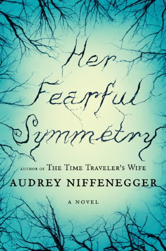 Her Fearful Symmetry, a Novel (Inscrbed copy)