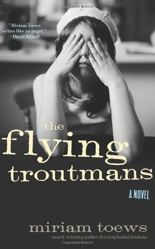 The Flying Troutmans (Signed +): Toews, Miriam
