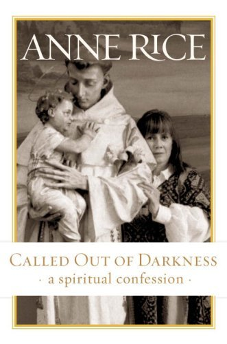 9780307397591: Called Out of Darkness: A Spiritual Confession