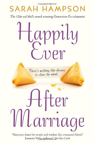 Happily Ever After Marriage: There's Nothing Like Divorce to Clear the Mind: Hampson, Sarah