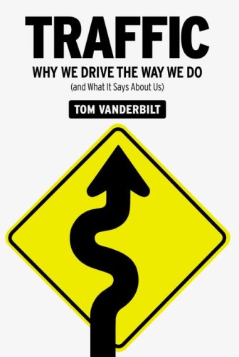 9780307397720: Traffic: Why We Drive the Way We Do (and What It Says About Us)