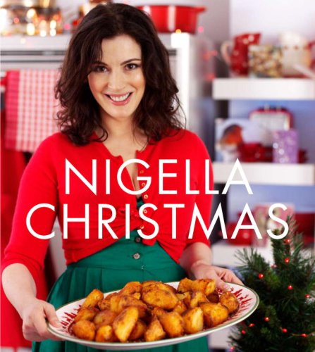 9780307397744: Nigella Christmas: Food, Family, Friends, Festivities