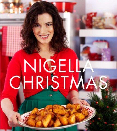 9780307397744: Nigella Christmas: Food, Family, Friends, Festivities