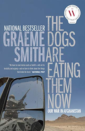 9780307397812: The Dogs Are Eating Them Now: Our War in Afghanistan