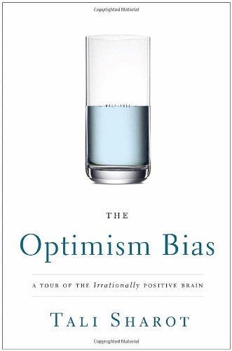 9780307398185: The Optimism Bias: A Tour of the Irrationally Positive Brain