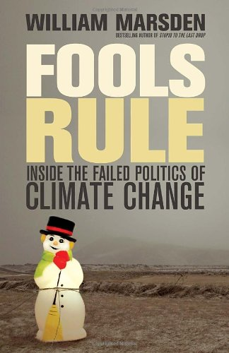 9780307398246: Fools Rule: Inside the Failed Politics of Climate Change