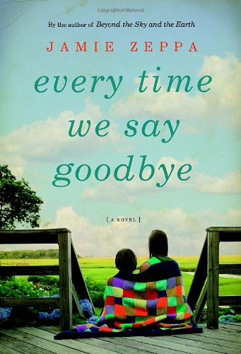 9780307399472: Every Time We Say Goodbye